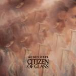 obel-agnes-citizen-of-glass-cd
